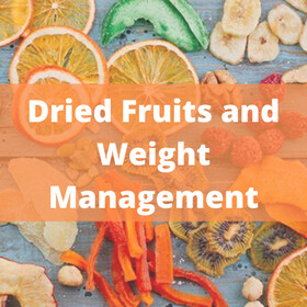 Dried fruits and weight management