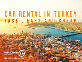 Car rental in Turkey; conditions and services | Rentkonim